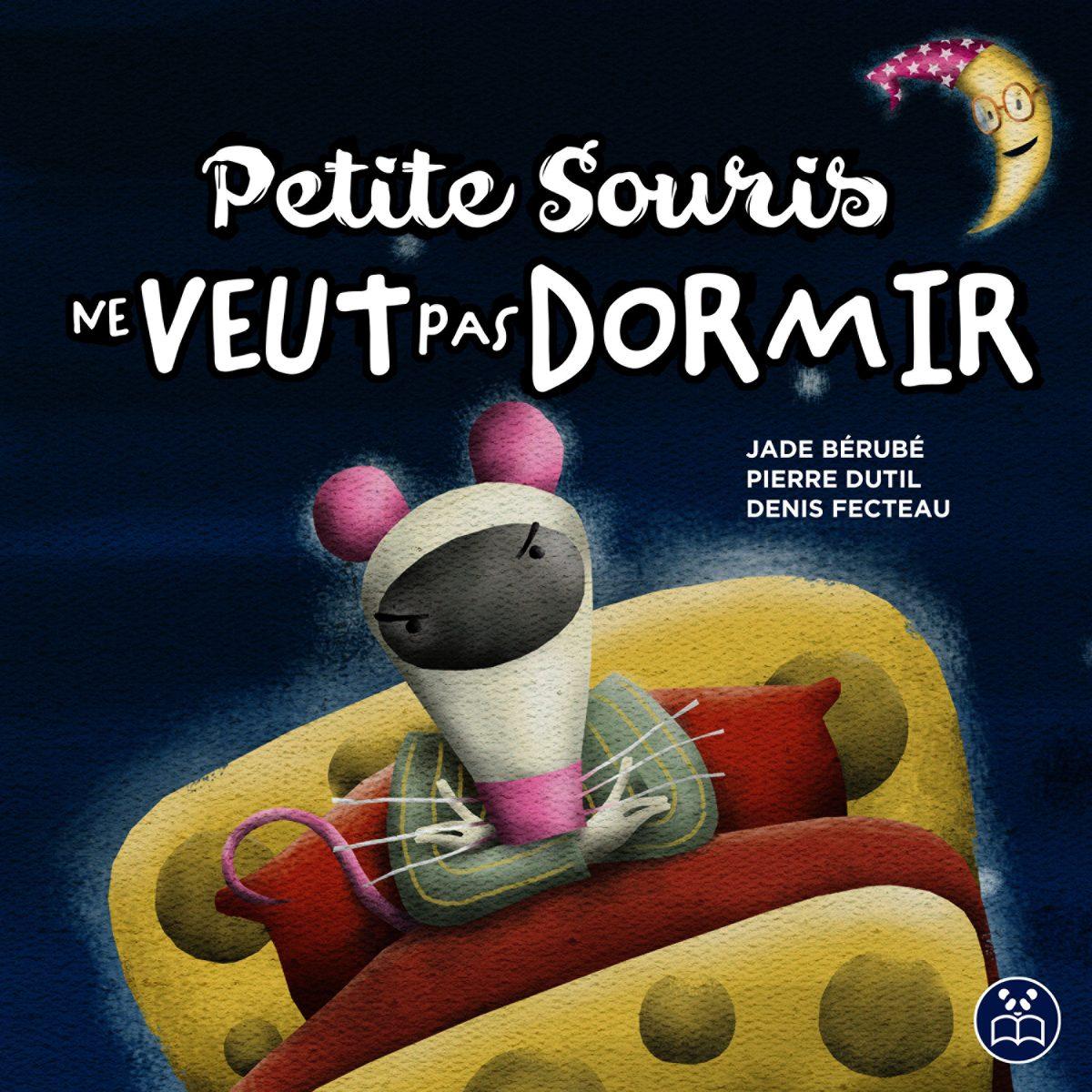 Image de Petite Souris ne veut pas dormir qui raconte la routine du dodo